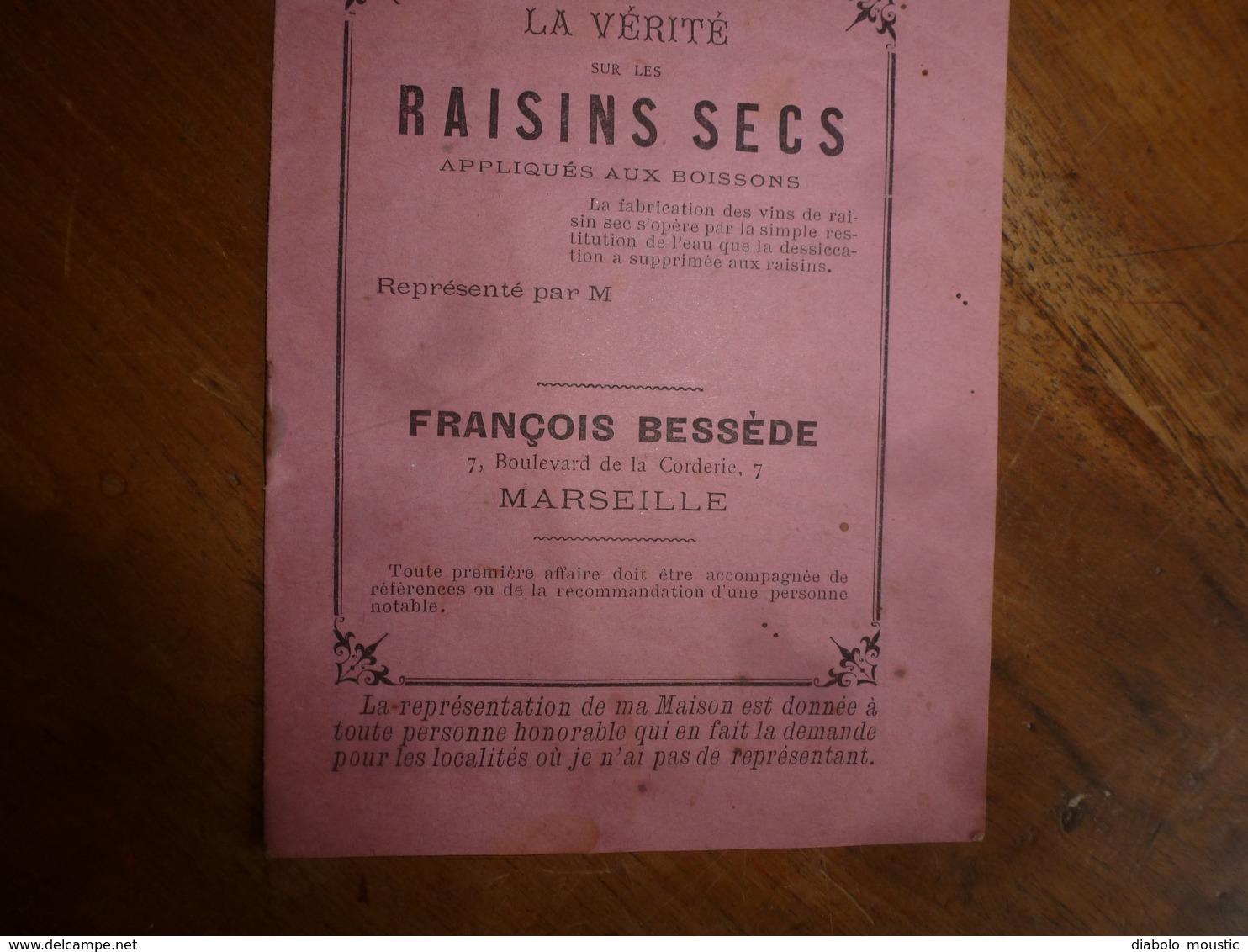 1893:  La Vérité Sur Les RAISINS SECS Appliqués Aux Boissons - Par François Bessède à Marseille ....etc - 1800 – 1899