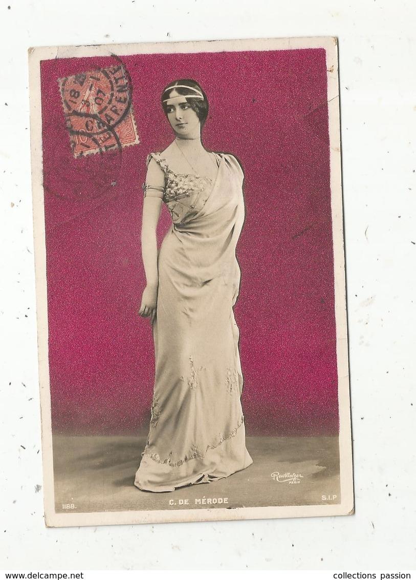 Cp, Spectacle , Artiste, C. De MERODE ,  Voyagée 1907 - Artistes