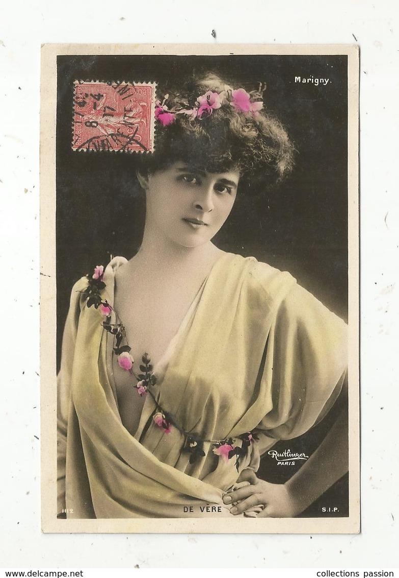 Cp, Spectacle , Artiste ,  DE VERE ,  Voyagée 1907 , Marigny - Artisti