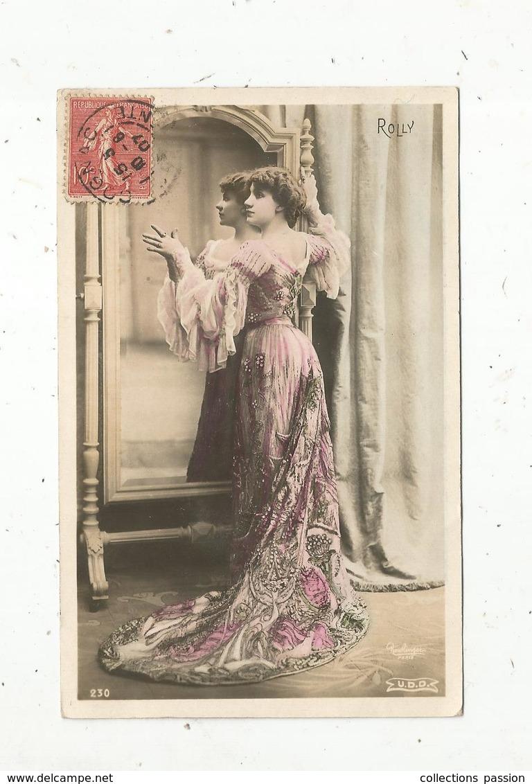 Cp, Spectacle , Artiste ,  ROLLY ,  Voyagée 1907 - Artistes