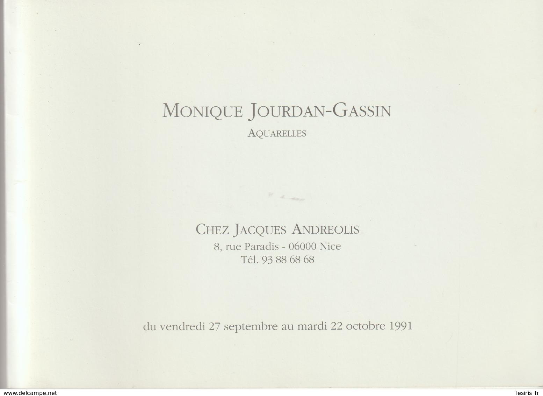 MONIQUE JOURDAN GASSIN - AQUARELLES - CHEZ JACQUES ANDREOLIS - NICE - 1991 - LA RESERVE - - Advertising