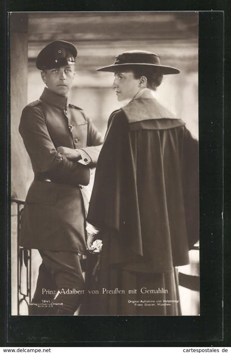 AK Portrait Prinz Adalbert Von Preussen In Uniform Mit Gemahlin - Familles Royales