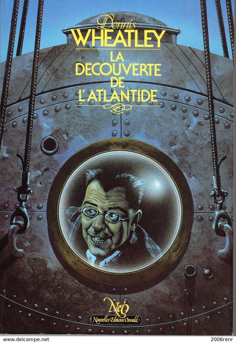 LA DECOUVERTE DE L'ATLANTIDE De Dennis WHEATLEY NEO N° 101 Tirage Limité. Voir Description Et Scans - Fantasy