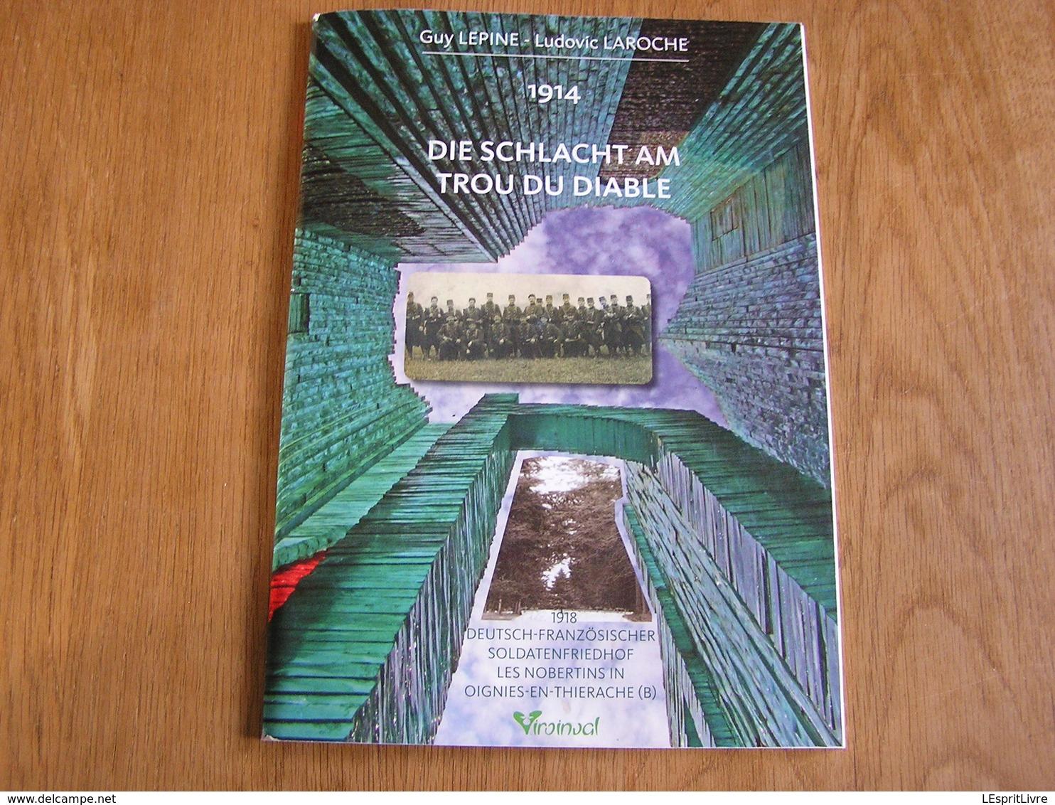 1914 LA BATAILLE DU TROU DU DIABLE Régionalisme Oignies En Thiérache Fumay Haybes Guerre 14 18 France 1914 1918 Belgique - Guerre 1914-18
