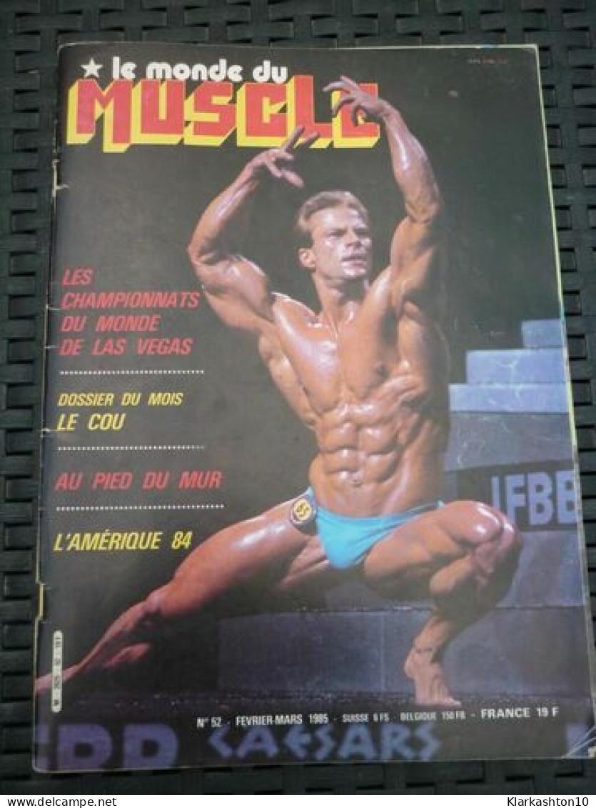 Le Monde Du Muscle N°52: Championnats Du Monde De Las Vegas/ Février-Mars 1985 - Sport