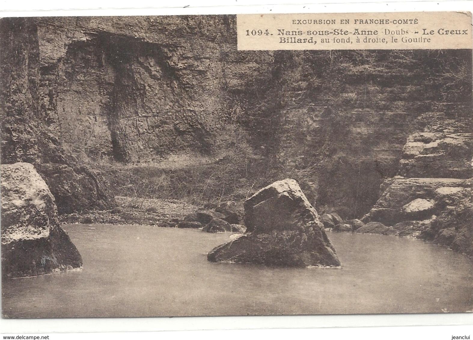 1094. NANS-SOUS-Ste-ANNE . LE CREUX BILLARD AU FOND A DROITE LE GOUFFRE . ECRITE AU VERSO LE 25-2-1918 - France
