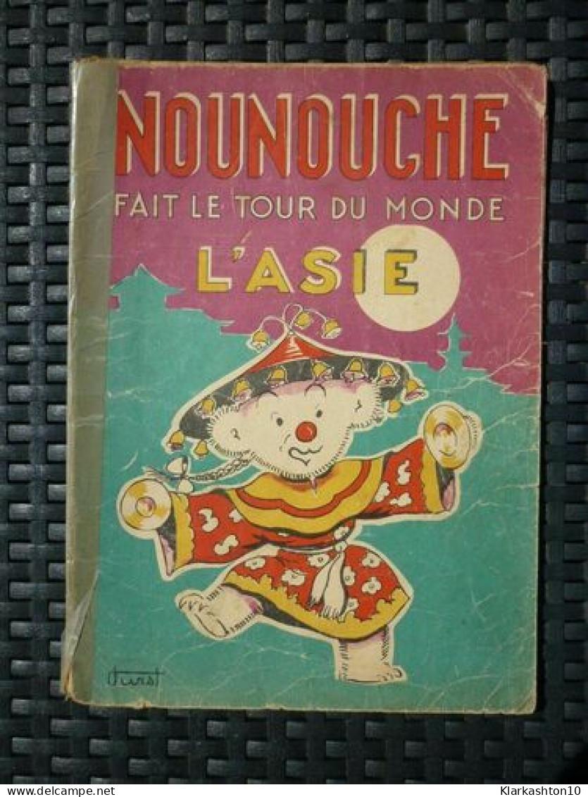 Durst: Nounouche Fait Le Tour Du Monde: L'Asie/ Editions Des Enfants - Bücher, Zeitschriften, Comics