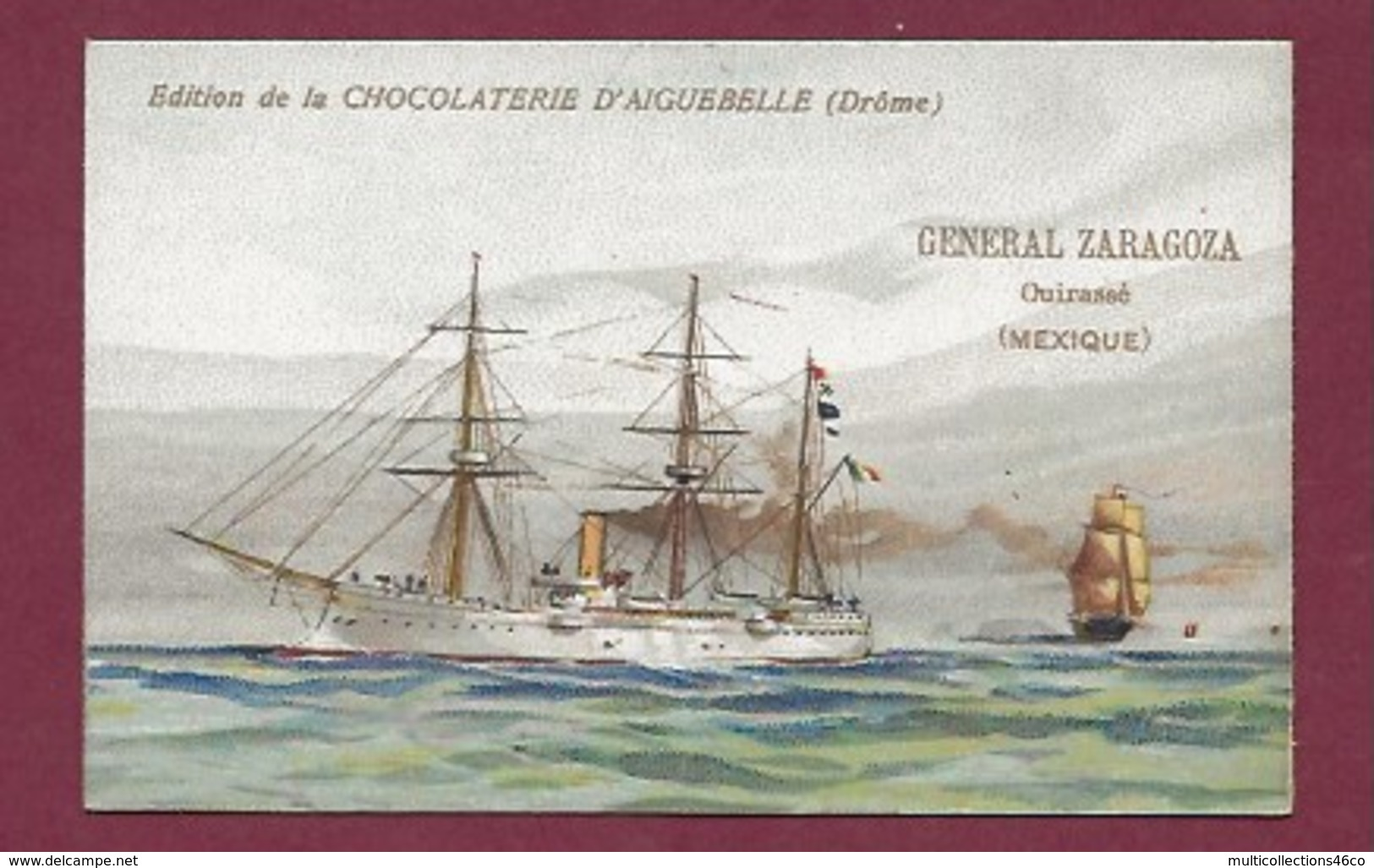250619A - CHROMO CHOCOLAT AIGUEBELLE - GENERAL ZARAGOZA Mexique Cuirassé Construit Au Havre En 1891 - Aiguebelle