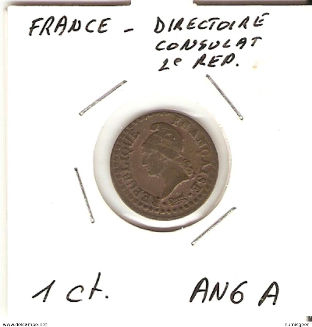 Directoire/Consulat/ 2° République  --  1 Ct. AN 6 A (1797-98) - A. 1 Centime