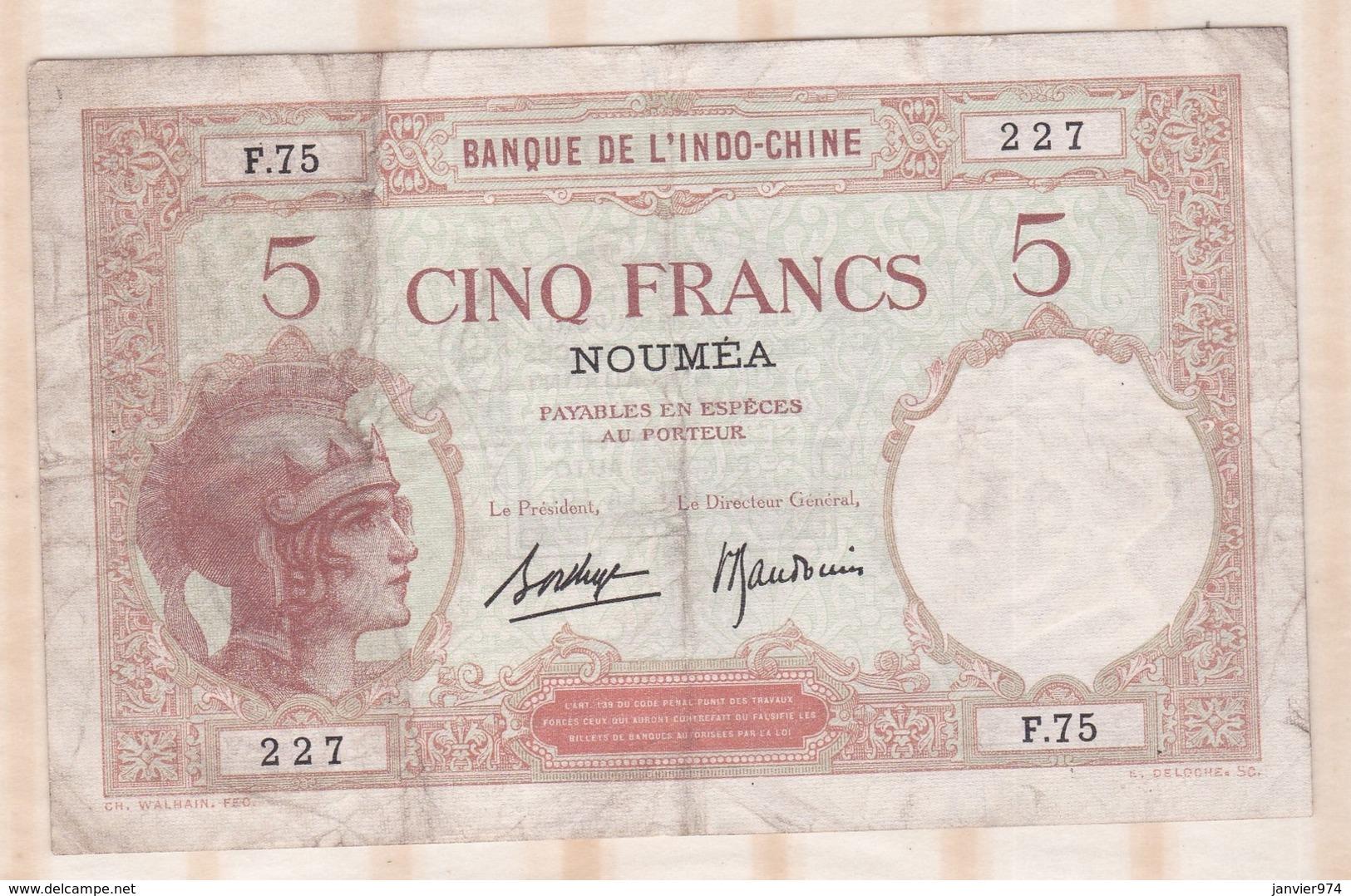 Banque De L'Indochine. Surcharge Nouméa.  5 Francs, Alphabet F.75 N° 227 - Indochine
