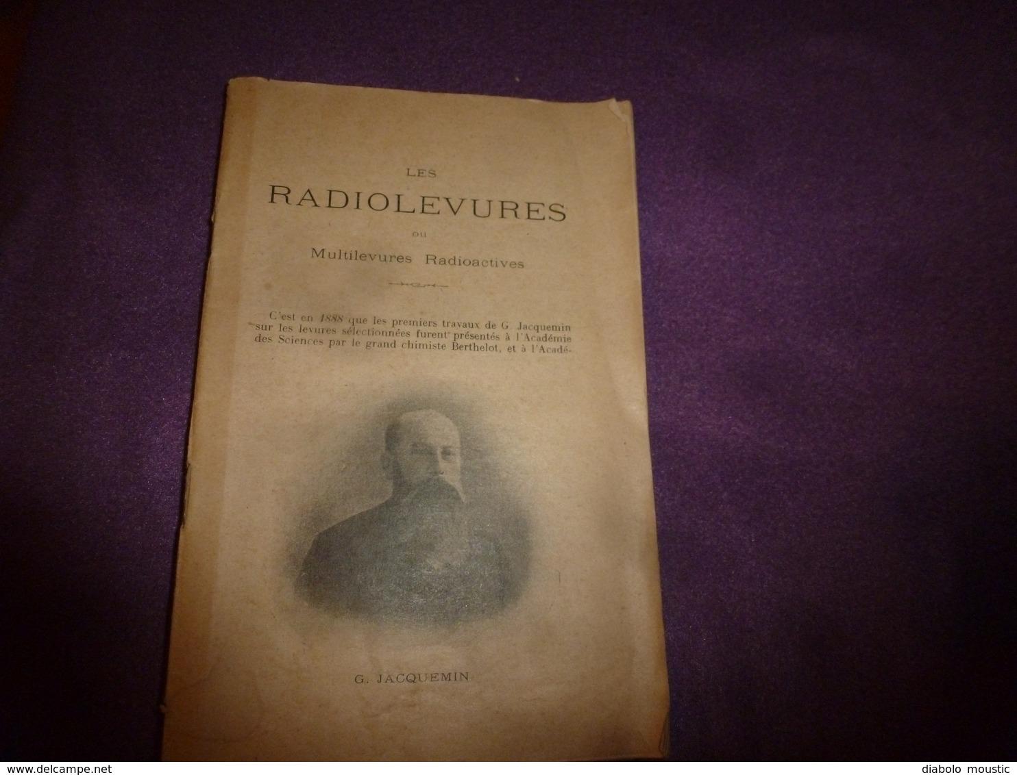 Les RADIOLEVURES Ou Multilevures Radioactives Par G. Jacquemin -Quelques Lettres De Viticulteurs- Levures Cultivées ,etc - Livres, BD, Revues