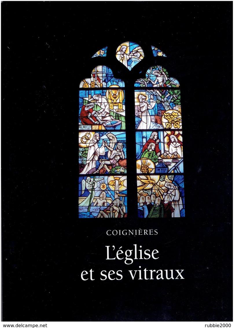 COIGNIERES L EGLISE ET SES VITRAUX 1999 RESTAURATION PAR GABRIEL LOIRE MAITRE VERRIER A CHARTRES VITRAIL CHRISTIANE VIAN - Ile-de-France