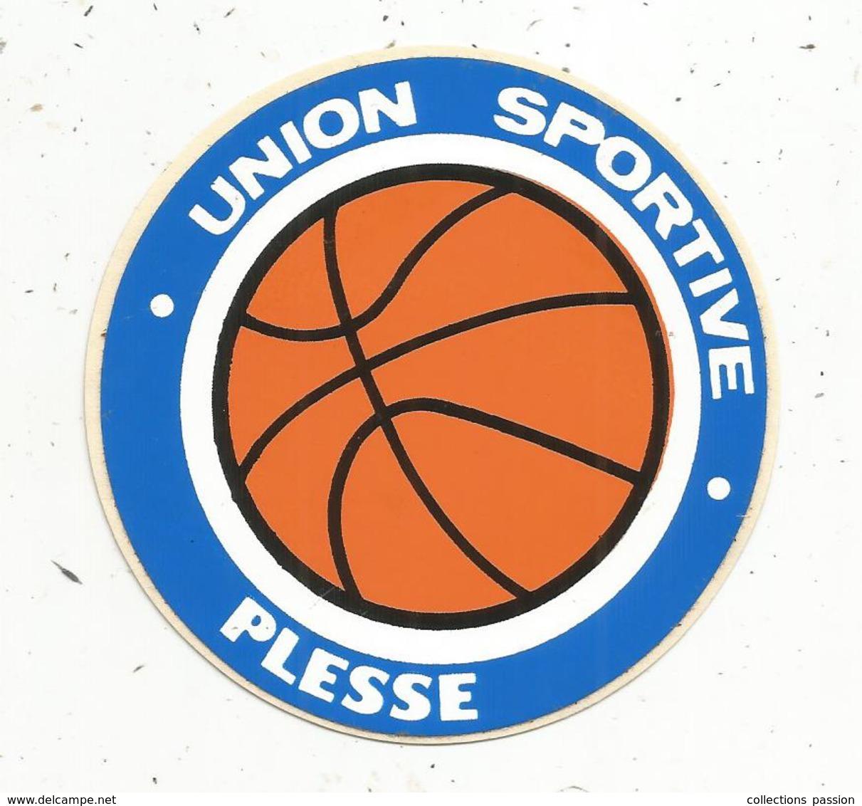 Autocollant , Sports , Union Sportive PLESSE ,  LOIRE ATLANTIQUE ,  BASKET BALL - Autocollants