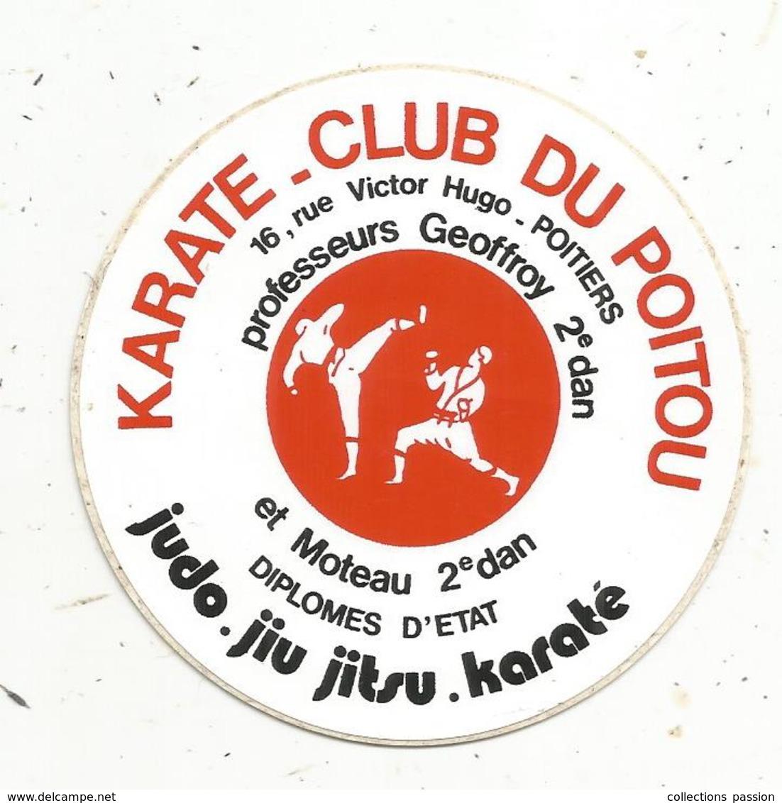 Autocollant , Sports , KARATE CLUB DU POITOU ,  POITIERS ,professeurs Geoffroy Et Moteau - Autocollants