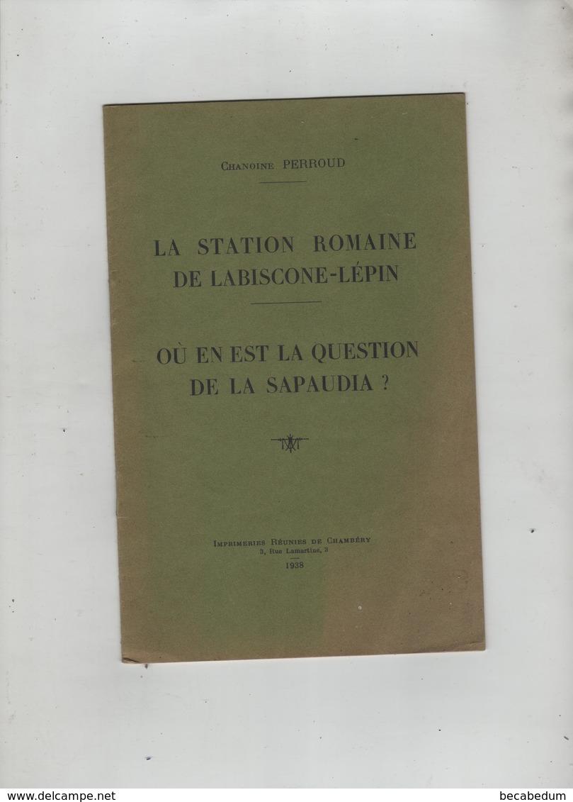 La Station Romaine De Labiscone Lépin 1938 Sapaudia Chanoine Perroud - Rhône-Alpes