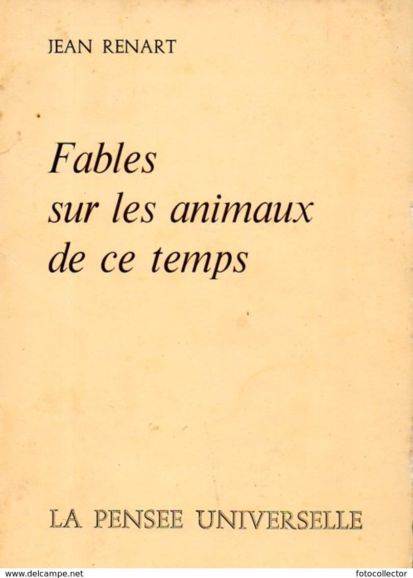 Fables Sur Les Animaux De Ce Temps Dédicacé Par Jean Renart - Livres Dédicacés