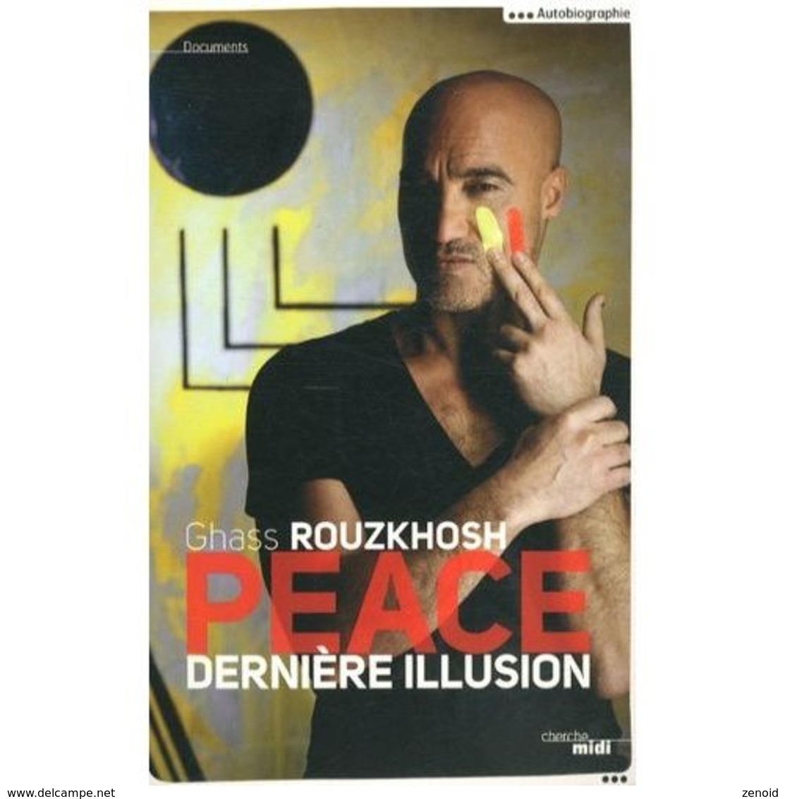 Dédicace De Ghass Rouzkhosh - Peace Dernière Illusion - Livres, BD, Revues
