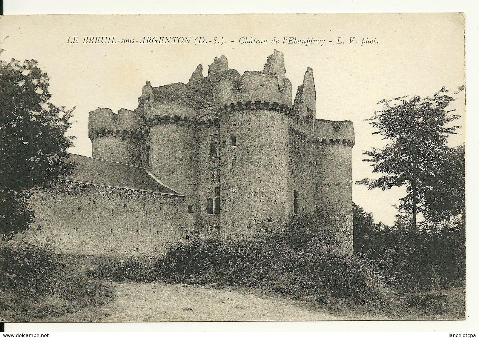 79 - LE BREUIL SOUS ARGENTON / CHATEAU DE L'EBAUPINAY - Autres Communes