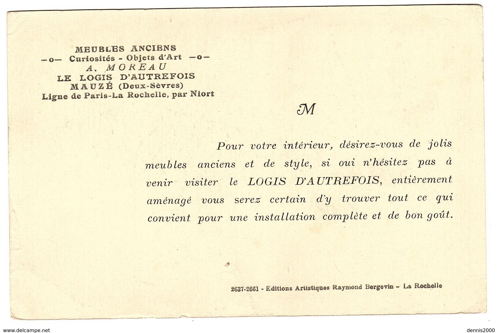 MAUZE (79) - CARTE PUB - MAUBLES ANCIENS A. MOREAU, LE LOGIS D' AUTREFOIS, Mauzé - Mauze Sur Le Mignon
