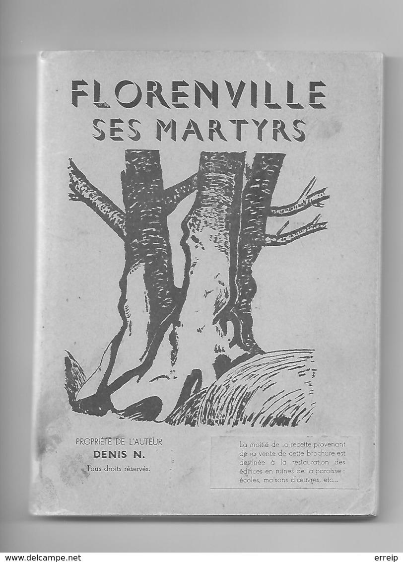 Florenville Ses Martyrs  Par Denis N Imprimerie Pinson Libramont Guerre 1940 1945 176 Pages - Florenville