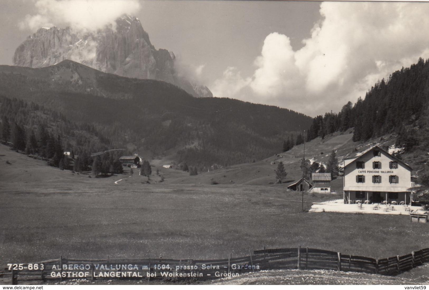 SELVA GARDENA-BOLZANO-ALBERGO=VALLELUNGA=-CARTOLINA VERA FOTOGRAFIA VIAGGIATA IL 15-7-1957 - Bolzano (Bozen)