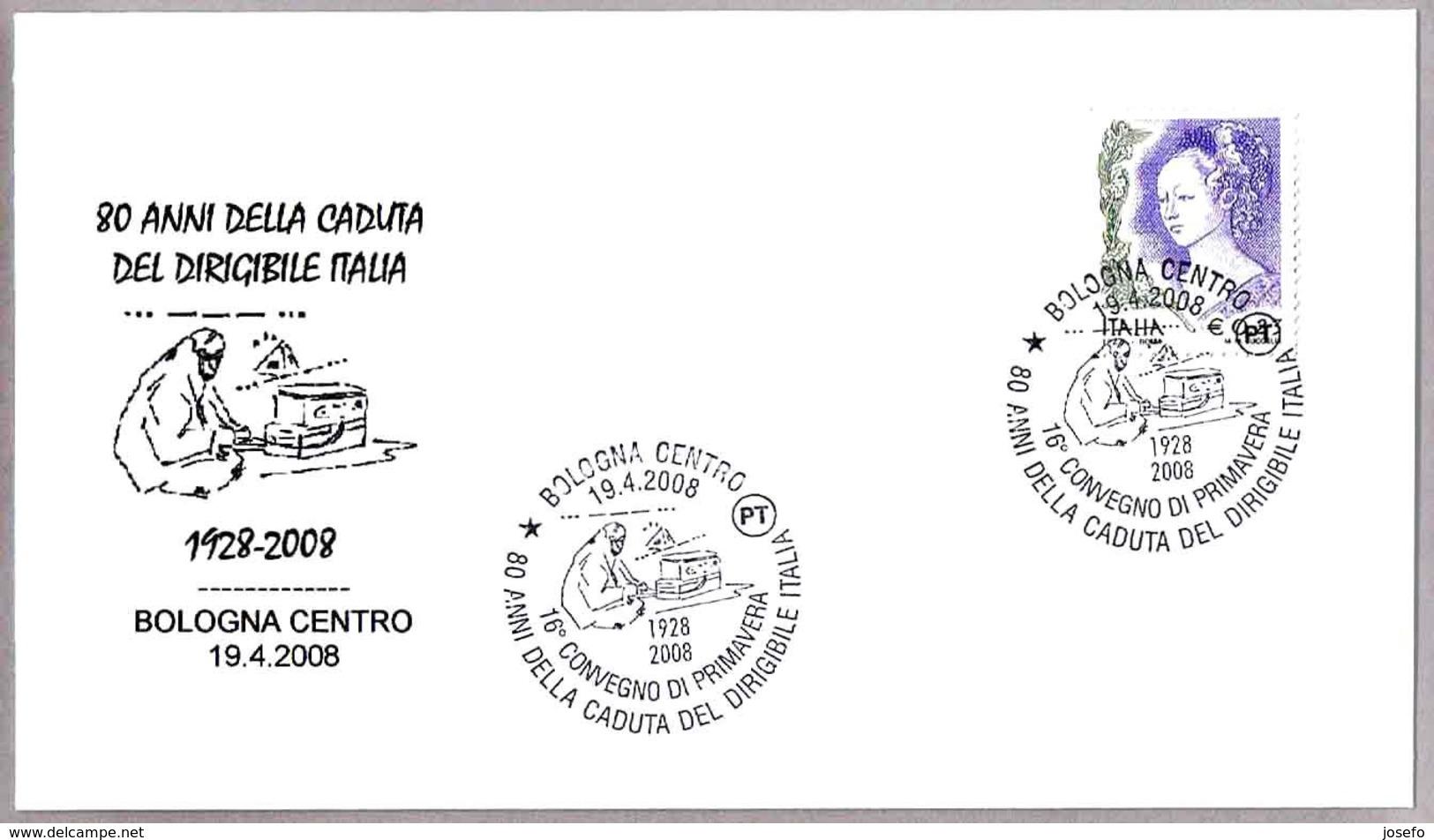 80 Años Caida DIRIGIBLE ITALIA - 80 Years Fall AIRSHIP ITALIA. Bologna 2008 - Polar Flights