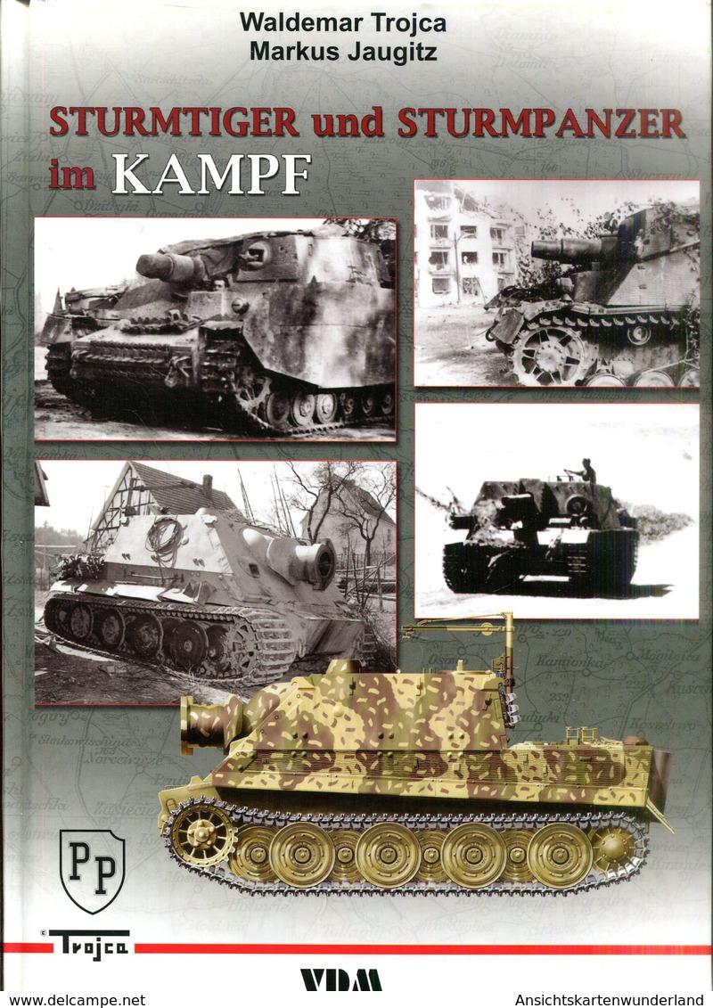 Sturmtiger Und Sturmpanzer Im Kampf. Trojca, Waldemar/ Jaugitz, Markus - Deutsch