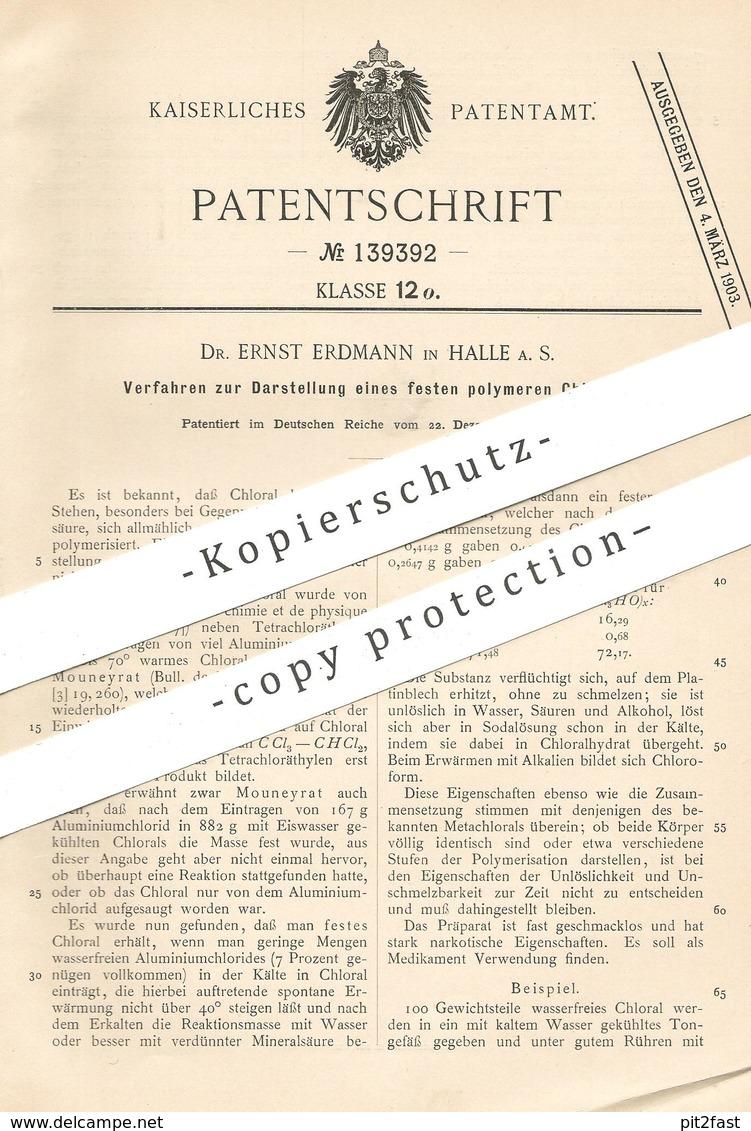 Original Patent - Dr. Ernst Erdmann , Halle / Saale , 1901 , Polymeres Chloral | Schwefelsäure | Combes | Mouneyrat !!! - Historische Dokumente