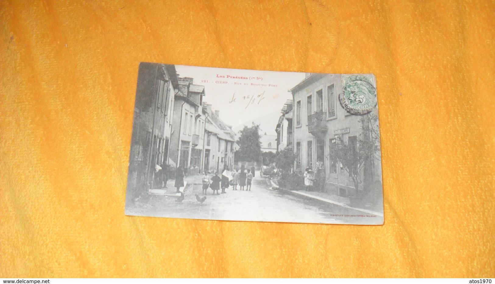 CARTE POSTALE ANCIENNE CIRCULEE DE 1907. / CIERP. - RUE DU BOUT DU PONT. CACHET + TIMBRE - France