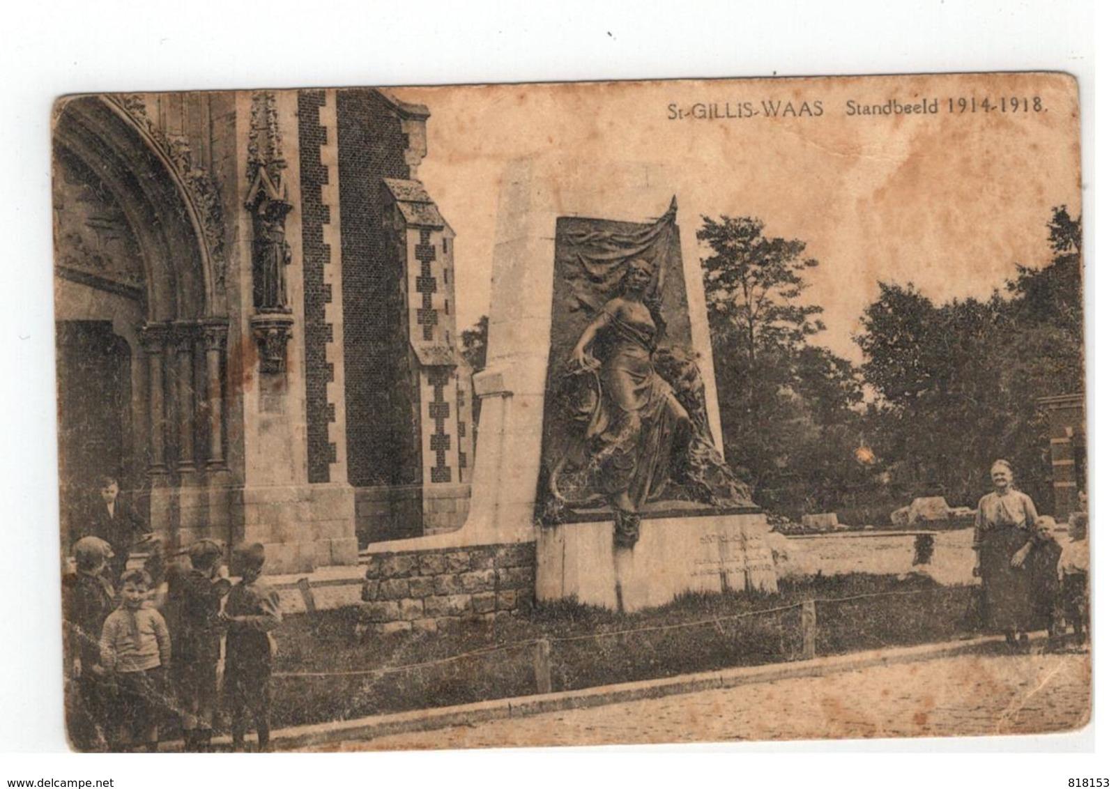 ST-GILLIS-WAAS  Standbeeld 1914-1918 (kaart Vertoont Slijtage,zie Scan) - Sint-Gillis-Waas