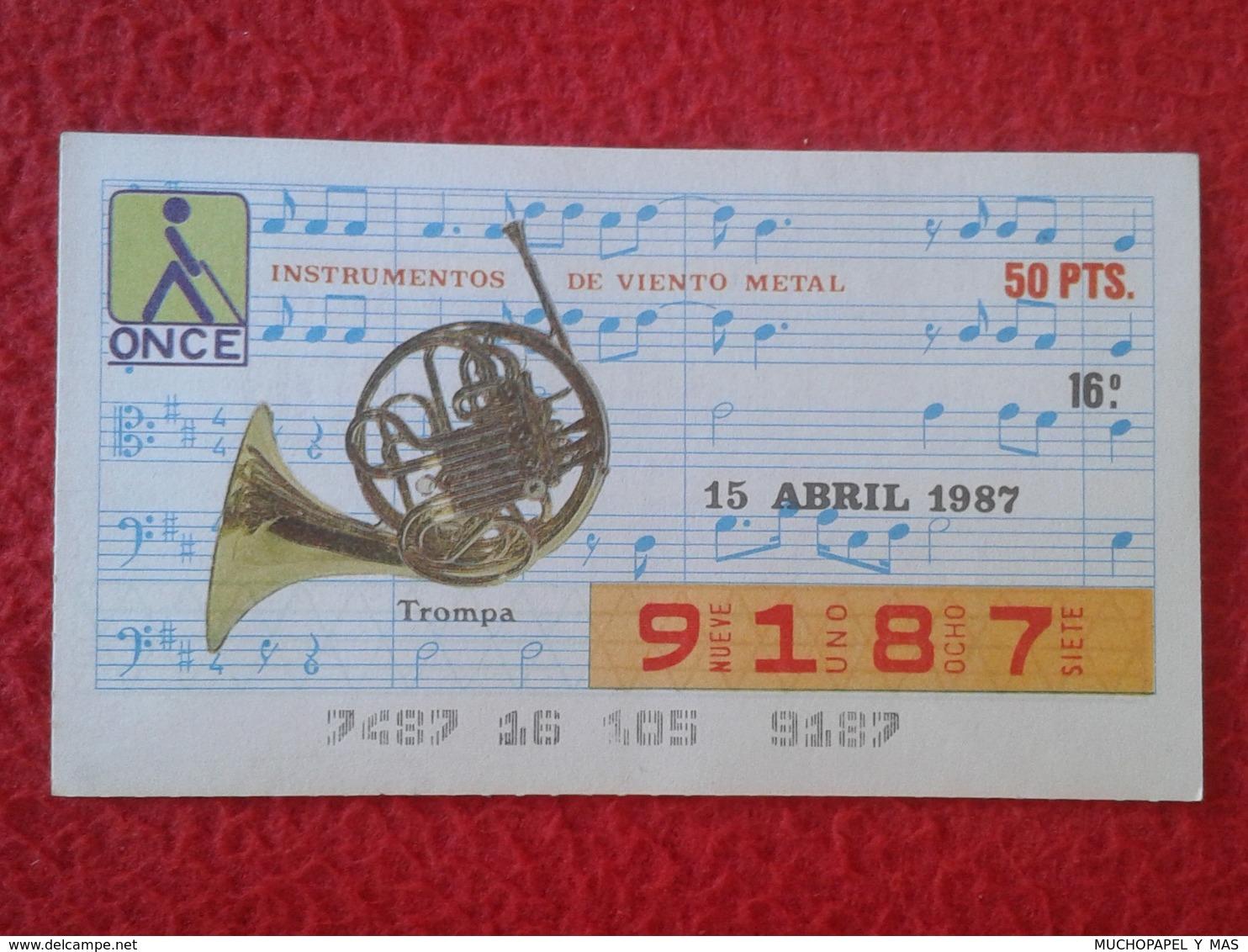 CUPÓN DE ONCE LOTTERY LOTERIE CIEGOS SPAIN LOTERÍA INSTRUMENT MUSIC MUSICAL INSTRUMENTS TROMPA VIENTO FRENCH HORN 1987 - Billetes De Lotería