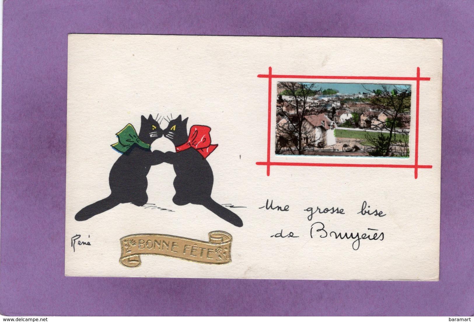 88 Une Grosse Bise De BRUYERES   CHATS Illustrateur René - Bruyeres