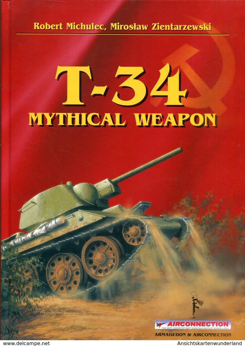 T-34 Mythical Weapon. Michulec, Robert/ Zientarzewski, Miroslav - Bücher
