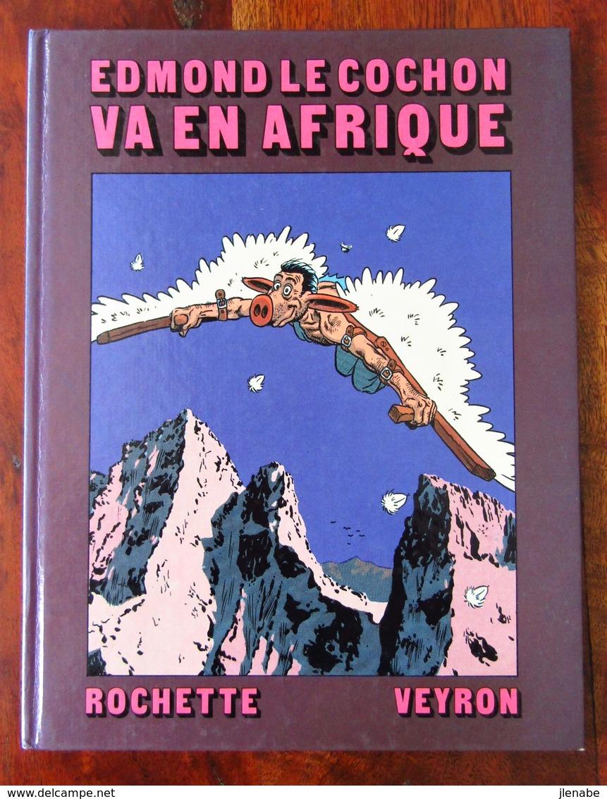 Edmond Le Cochon Par ROCHETTE VEYRON Lot Des Tome 2 EO - Lots De Plusieurs BD