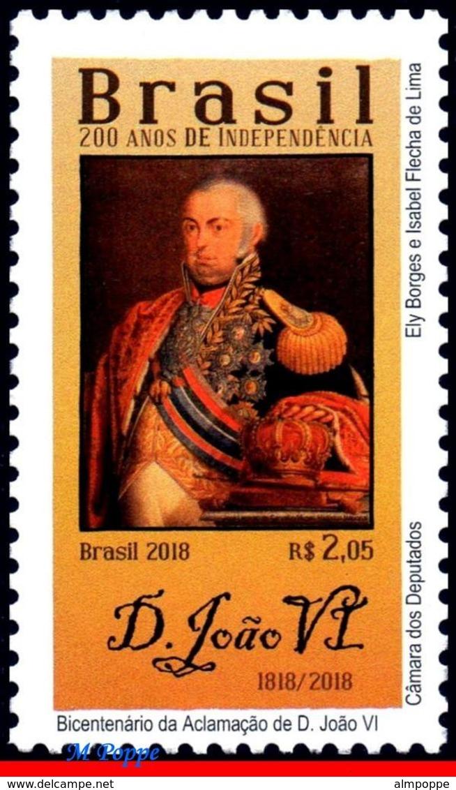 Ref. BR-V2018-05 BRAZIL 2018 FAMOUS PEOPLE, 200 YEARS INDEPENDENCE,, BICENTENNIAL OF JOHN VI'S ACCLAIM, MNH 1V - Brasilien