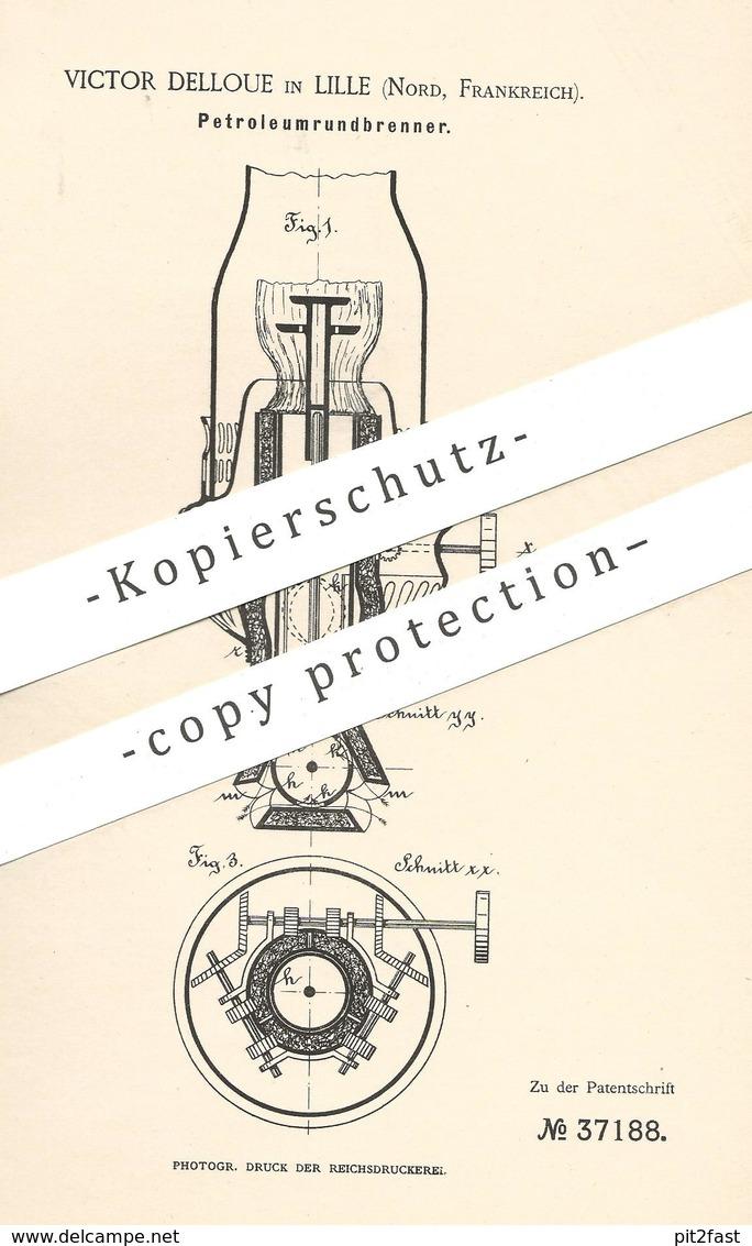 Original Patent - Victor Delloue , Lille , Frankreich , 1886 , Petroleumrundbrenner   Petroleum - Brenner   Öl   Licht ! - Historische Dokumente