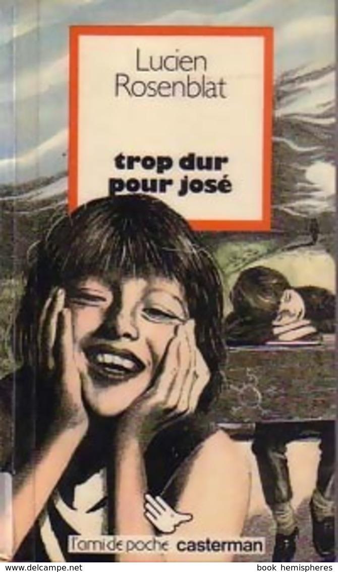 Trop Dur Pour José De Lucien Rosenblat (1982) - Libri, Riviste, Fumetti