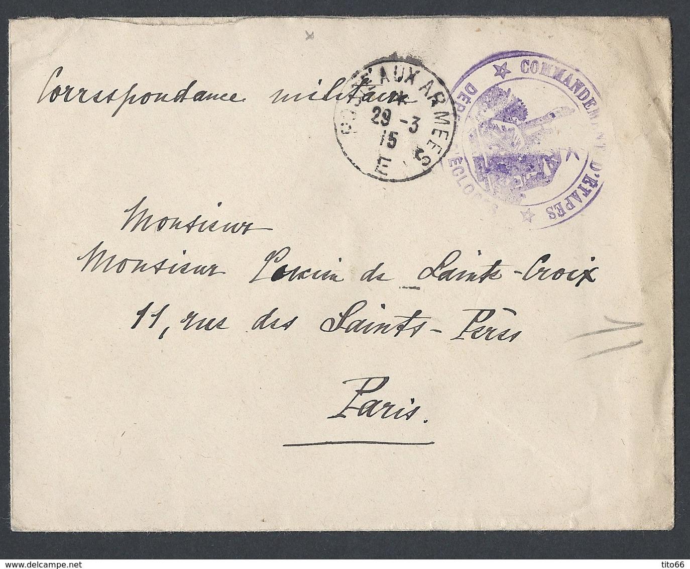 Guerre 14-18 Enveloppe Commandement D étape Dépôt D' éclopés Poste Aux Armées E (Type 3) Du 29/3/1915 Vers Paris - Marcophilie (Lettres)