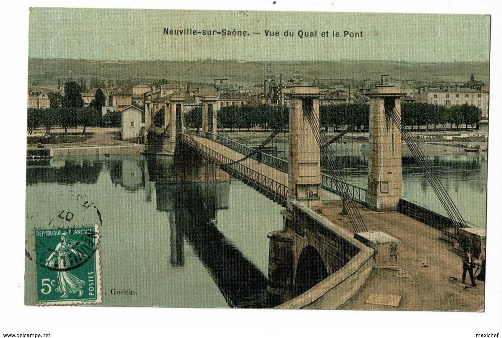 Neuville Sur Saône - Vue Du Quai Et Le Pont - Circulé 1907, Carte Toilée Et Colorisée - Neuville Sur Saone