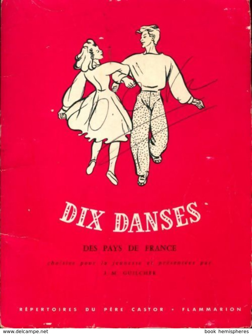 Dix Danses Des Pays De France De Jean-Michel Guilcher (1947) - Non Classés