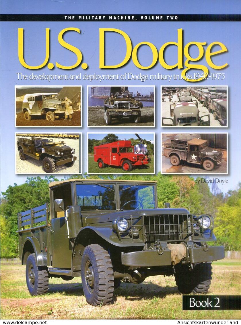U.S. Dodge - The Development And Deployment Of Dodge Military Trucks 1940-1975. Volume Two, Book 1 & 2 - Bücher