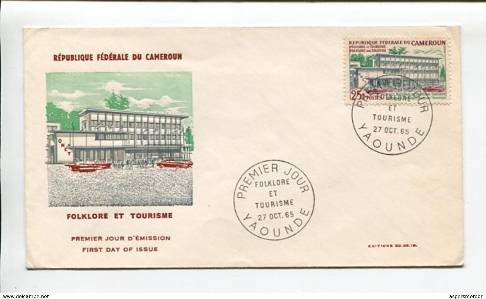REPUBLIQUE FEDERALE DU CAMEROUN - FOLKLORE ET TOURISME. AÑO 1965, SOBRE DIA DE EMISION ENVELOPE FDC - LILHU - Camerun (1960-...)