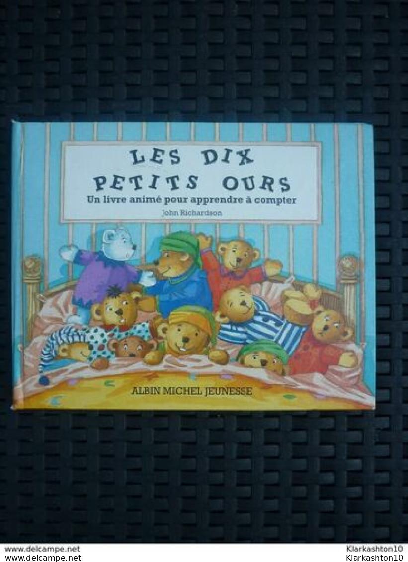 John Richardson: Les Dix Petits Ours, Un Livre Animé Pour Apprendre à Compter/ Albin Michel Jeunesse - Bücher, Zeitschriften, Comics