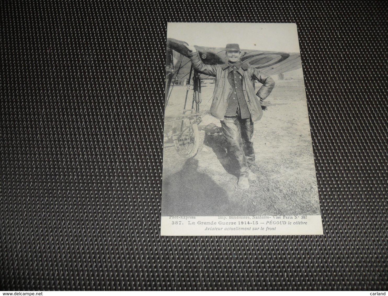 Aviation ( 21 ) Avion Vliegtuig Pilote  Piloot   Aviateur  :  Pégoud  Guerre 1914 - 1918 - Flieger