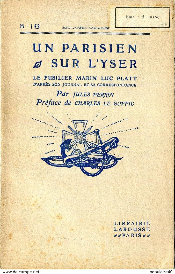 Un Parisien Sur L'Yser Fusilier Marin Luc Platt 1917 Tombé Au Champ D'honneur 1916 RARE Dixmude - Livres