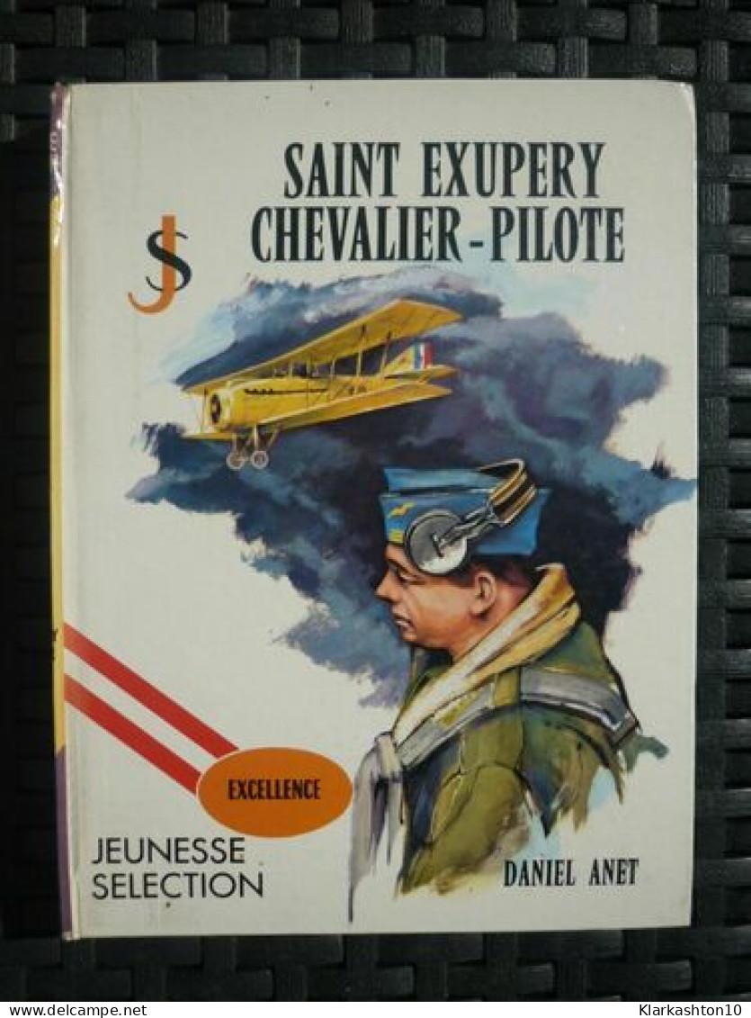Daniel Anet: Saint-Exupéry, Chevalier Pilote/ Jeunesse Sélection, éditions MDI - Bücher, Zeitschriften, Comics