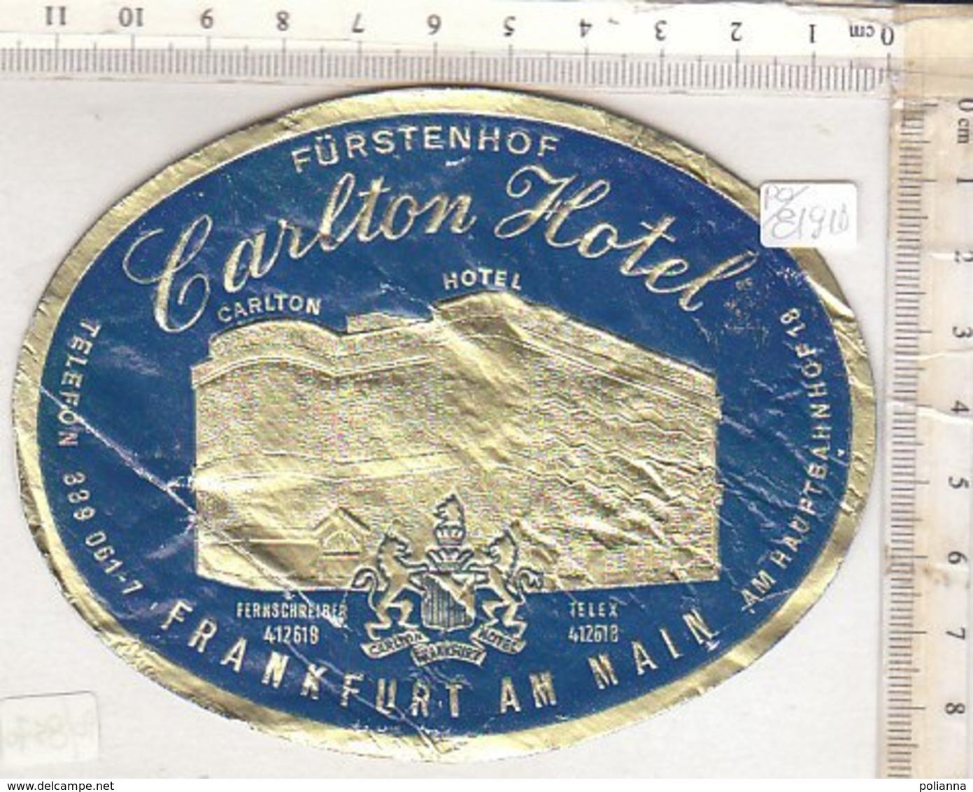 PO8191D# ETICHETTA - ADESIVI ALBERGHI - CARLTON HOTEL - FRANKFURT AM MAIN GERMANY - Adesivi Di Alberghi