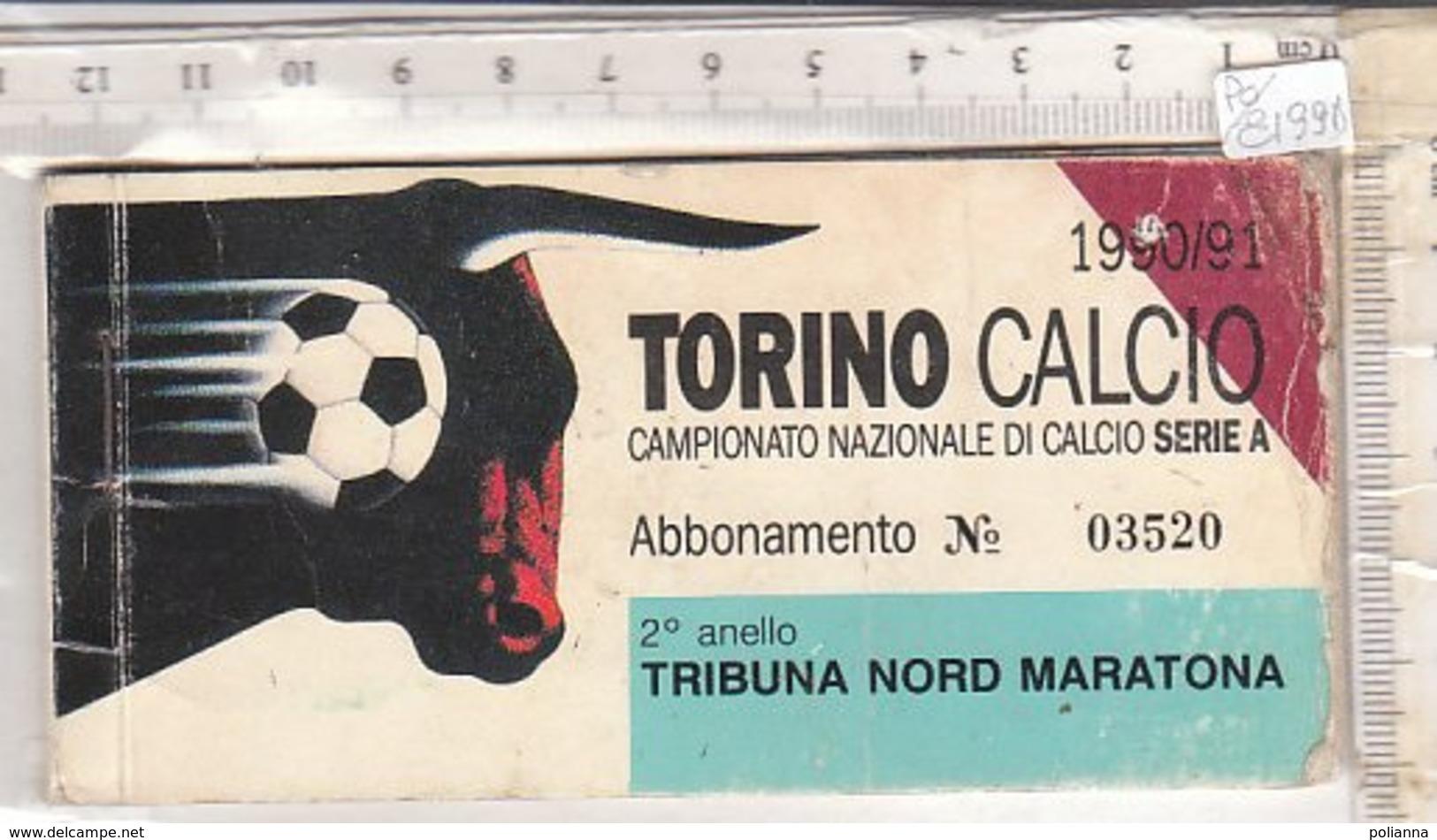 PO8199D# ABBONAMENTO INGRESSI STADIO CALCIO - TRIBUNA NORD MARATONA - TORINO 1990/91 - Calcio