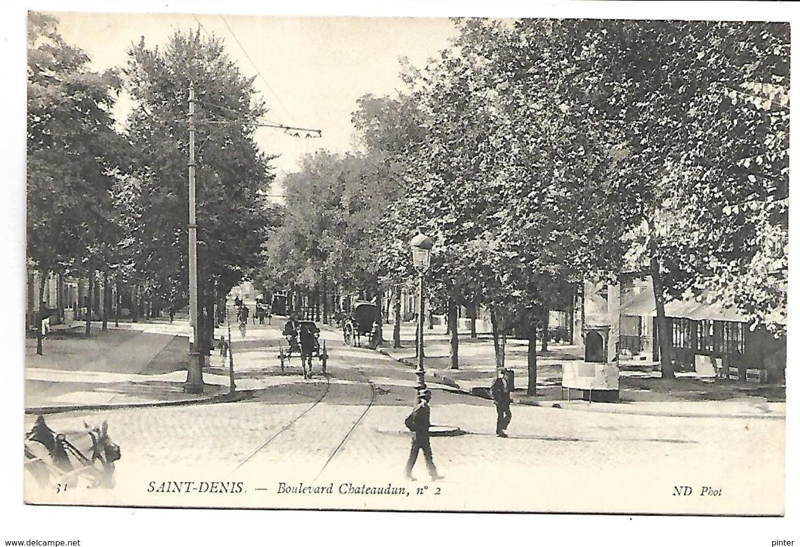 SAINT DENIS - Le Boulevard Châteaudun N° 2 - Saint Denis