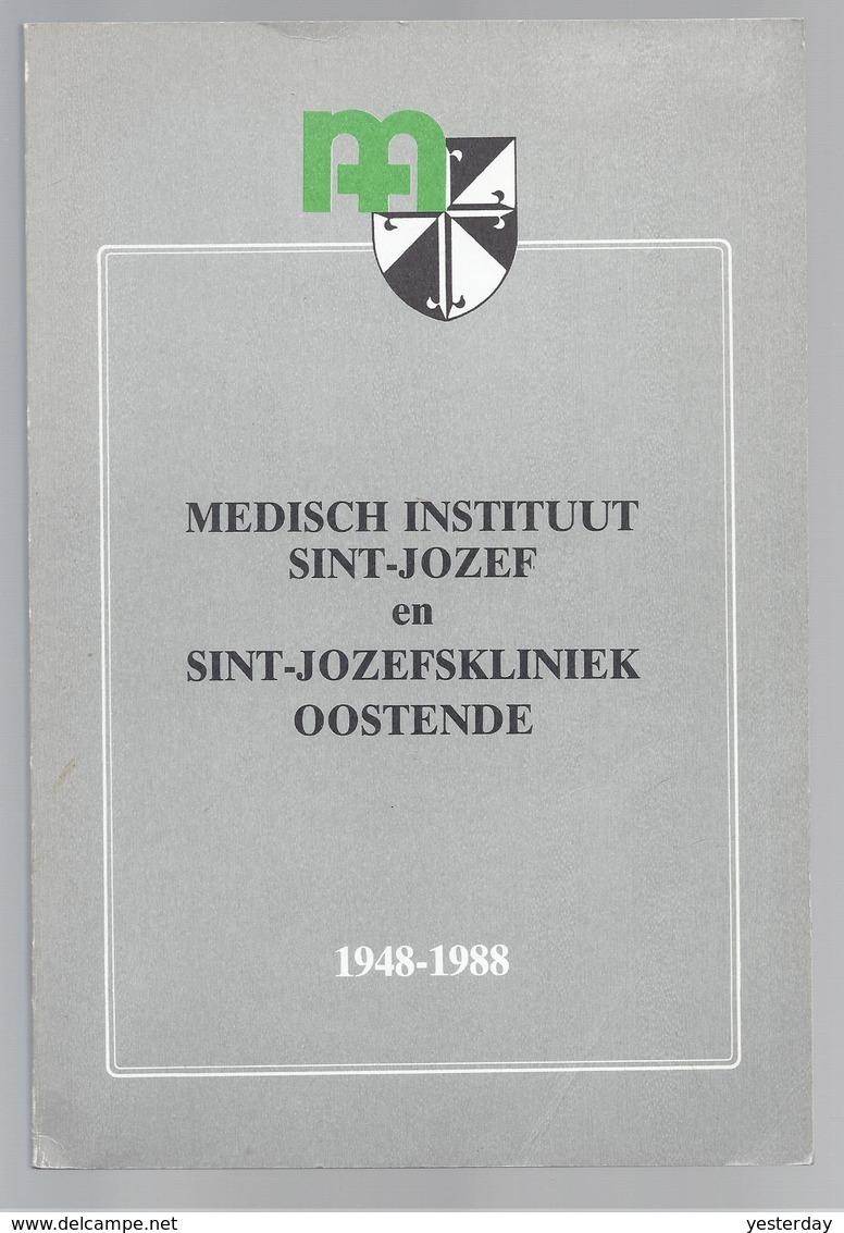 MEDISCH INSTITUUT SINT-JOZEF EN SINT-JOZEFSKLINIEK OOSTENDE 1948-1988 - Histoire